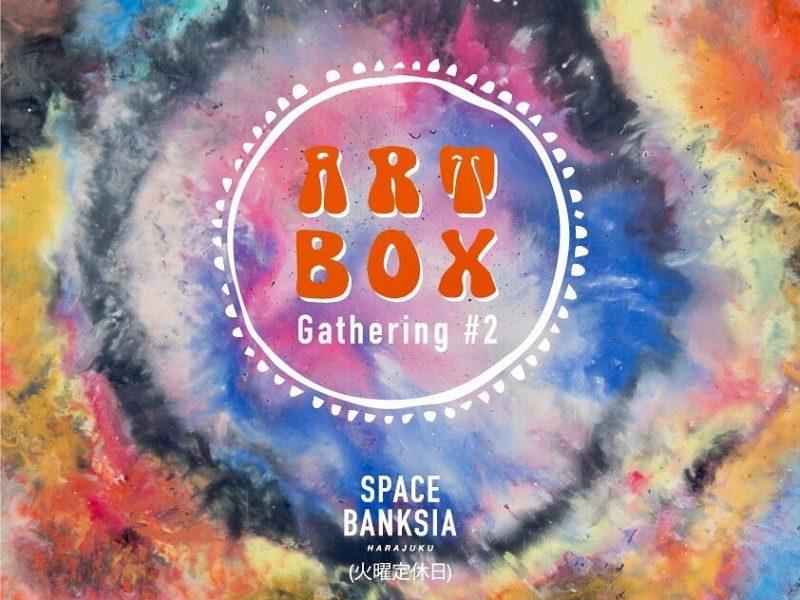 ART BOX Gathering #2