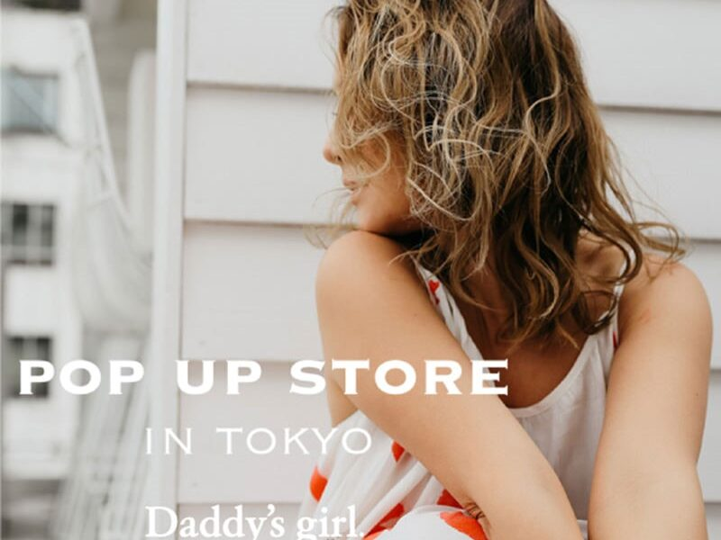 Daddy's girl POP-UP STORE in TOKYO